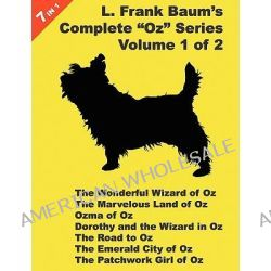 """7 Books in 1, L. Frank Baum's """"Oz"""" Series, Volume 1 of 2. The Wonderful Wizard of Oz, The Marvelous Land of Oz, Ozma of"""