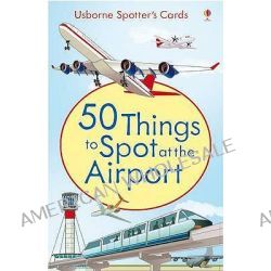 50 Things to Spot at the Airport by Struan Reid, 9781409507307.