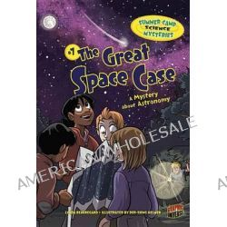 #7 the Great Space Case, A Mystery about Astronomy by Lynda Beauregard, 9781467707350.