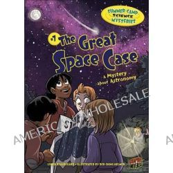 #7 the Great Space Case, A Mystery about Astronomy by Lynda Beauregard, 9781467701693.
