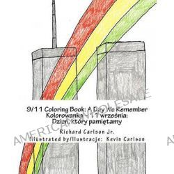 9/11 Coloring Book, A Day We Remember (English and Polish Edition) by Richard Carlson Jr, 9781470119614.