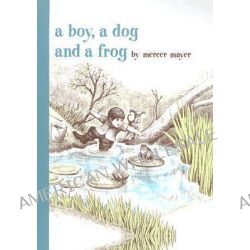 A Boy, A Dog & A Frog by Mercer Mayer, 9780803728806.