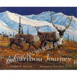 A Caribou Journey by Debbie S. Miller, 9781602230965.