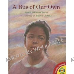 A Bus of Our Own by Freddi Williams Evans, 9781489623140.