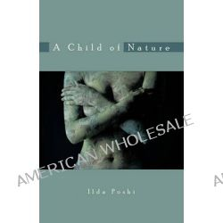 A Child of Nature by Ilda Poshi, 9781426959776.