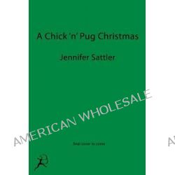 A Chick 'n' Pug Christmas by Jennifer Sattler, 9781619632615.