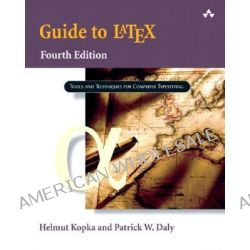 A Guide to LATEX by Helmut Kopka, 9780321173850.