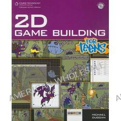 2d Game Building for Teens, For Teens by Michael Duggan, 9781598635683.