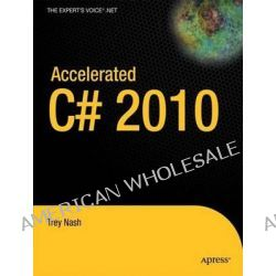 Accelerated C# 2010, APRESS by Trey Nash, 9781430225379.