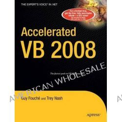 Accelerated VB 2008, Apress Ser. by Guy Fouche, 9781590598740.