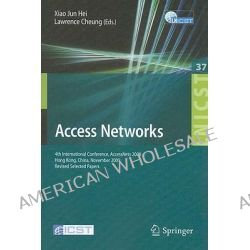 Access Networks, 4th International Conference, AccessNets 2009, Hong Kong, China, November 1-3, 2009, Revised Selected Papers by Xiao Jun Hei, 9783642116636.