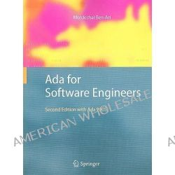 ADA for Software Engineers : Second Edition with ADA 2005, Second Edition with ADA 2005 by Mordechai Ben-Ari, 9781848823136.