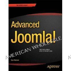 Advanced Joomla!, APRESS by Dan Rahmel, 9781430216285.