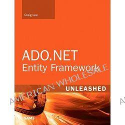 ADO.NET Entity Framework Unleashed by Craig Lee, 9780672330742.