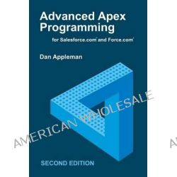 Advanced Apex Programming for Salesforce.com and Force.com by Dan Appleman, 9781936754076.