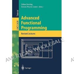 Advanced Functional Programming : 4th International School, AFP 2002, Oxford, UK, August 19-24, 2002: Revised Lectures,