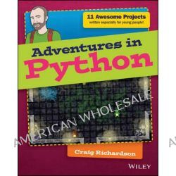 Adventures in Python by Craig Richardson, 9781118951798.