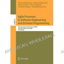 Agile Processes in Software Engineering and Extreme Programming, Proceedings by Pekka Abrahamsson, 9783540682547.