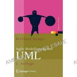 Agile Modellierung Mit UML, Codegenerierung, Testfalle, Refactoring by Bernhard Rumpe, 9783642224294.