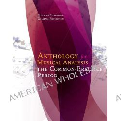 Anthology for Musical Analysis, The Common-Practice Period by William Rothstein, 9781285778389.