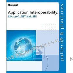Application Interoperability - Microsoft #174, .NET and J2EE, Microsoft.Net and J2ee by Microsoft Press, 9780735618473.