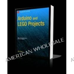 Arduino and LEGO Projects by Jonathan Lazar, 9781430249290.