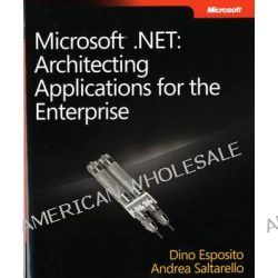 Architecting Applications for the Enterprise, Microsoft .NET by Dino Esposito, 9780735626096.
