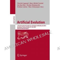Artificial Evolution, 11th International Conference, Evolution Artificielle, EA 2013, Bordeaux, France, October 21-23, 2013. Revised Selected Papers by Pierrick Legrand, 9783319116822.