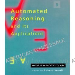 Automated Reasoning and Its Applications, Essays in Honor of Larry Wos by Robert Veroff, 9780262220552.