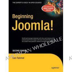 Beginning Joomla!, From Novice to Professional by Dan Rahmel, 9781430216421.