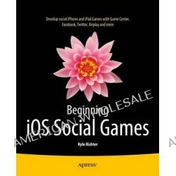 Beginning IOS Social Games by Kyle Richter, 9781430249054.
