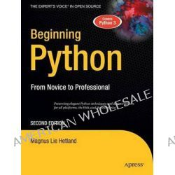 Beginning Python, From Novice to Professional by Magnus Lie Hetland, 9781590599822.