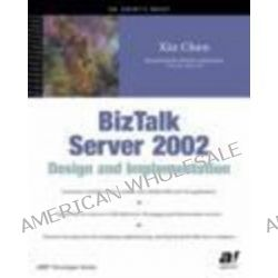 BizTalk Server 2002 Design and Implementation by Xin Chen, 9781590590348.