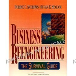 Business Reengineering, The Survival Guide by Dorine C. Andrews, 9780130148537.