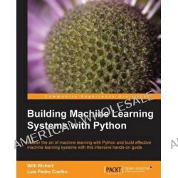 Building Machine Learning Systems with Python by Willi Richert, 9781782161400.
