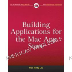 Building Applications for the Mac App Store, Wrox Blox by Lee, Jenny, 9781118145357.