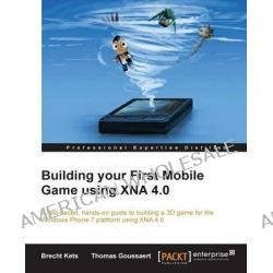Building Your First Mobile Game Using XNA 4.0 by Brecht Kets, 9781849687744.
