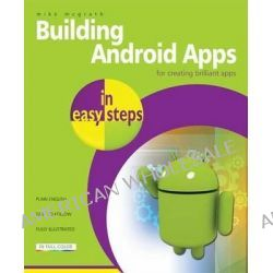 Building Android Apps in Easy Steps : Using App Inventor - No Coding Required, In Easy Steps by Mike McGrath, 9781840785289.