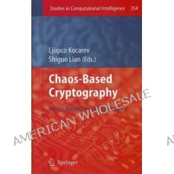 Chaos-based Cryptography, Theory, Algorithms and Applications by Ljupco Kocarev, 9783642205415.