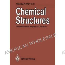 Chemical Structures, The International Language of Chemistry by Wendy A. Warr, 9783642739774.
