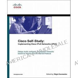 Cisco Self-Study, Implementing Cisco IPv6 Networks (IPV6) by Regis Desmeules, 9781587142864.