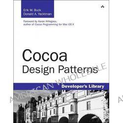 Cocoa Design Patterns by Erik M. Buck, 9780321535023.