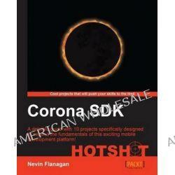 Corona SDK Hotshot by Nevin Flanagan, 9781849694308.