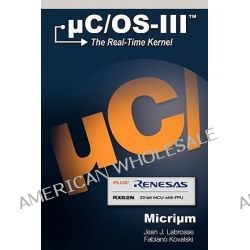 C/OS-III for the Renesas Rx62n by J Labrosse Jean, 9780982337578.