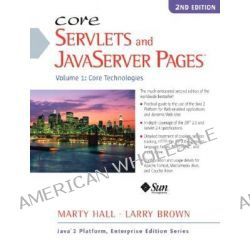 Core Servlets and JavaServer Pages, Core Technologies Volume 1 by Marty Hall, 9780130092298.