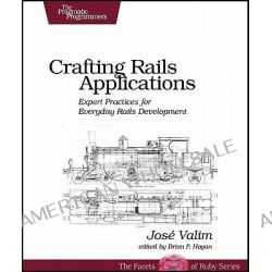 Crafting Rails Applications, Expert Practices for Everyday Rails Development by Jose Valim, 9781934356739.