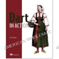 Dart in Action by Chris Buckett, 9781617290862.