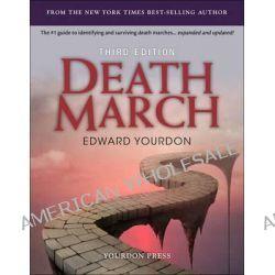 Death March by Edward Yourdon, 9780133767094.