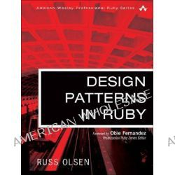 Design Patterns in Ruby by Russell A. Olsen, 9780321490452.