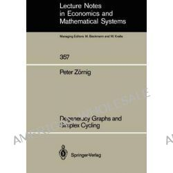 Degeneracy Graphs and Simplex Cycling by Peter Zornig, 9783540545934.